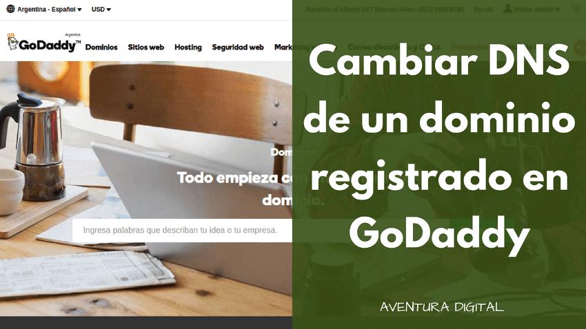 Cambiar los DNS de un dominio registrado en GoDaddy