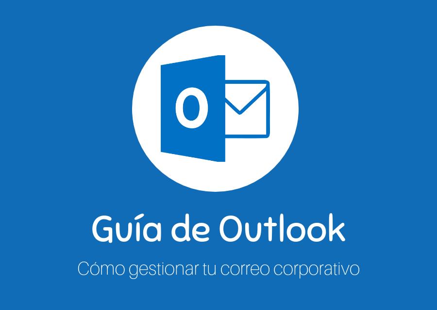 Cómo gestionar tu correo corporativo con MS Outlook